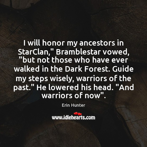 "I will honor my ancestors in StarClan,"" Bramblestar vowed, ""but not those Erin Hunter Picture Quote"