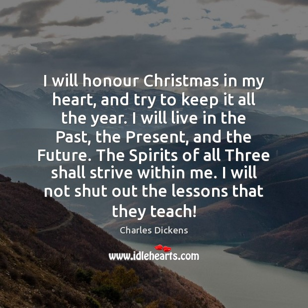 Image, I will honour Christmas in my heart, and try to keep it