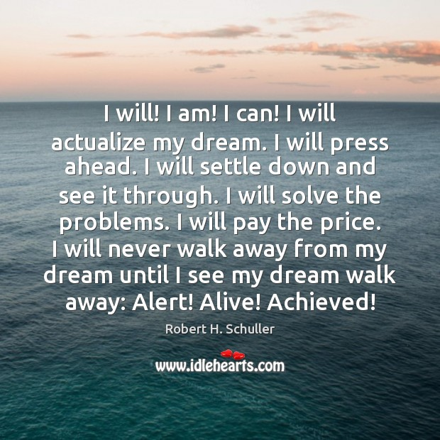 I will! I am! I can! I will actualize my dream. I Image
