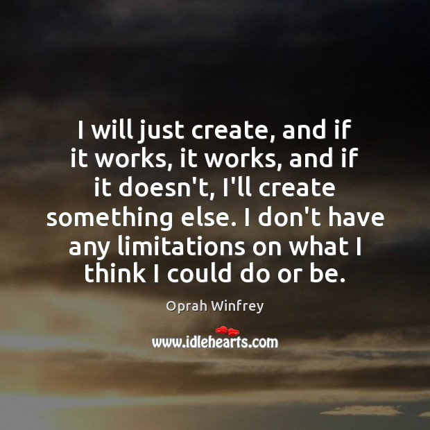 I will just create, and if it works, it works, and if Oprah Winfrey Picture Quote