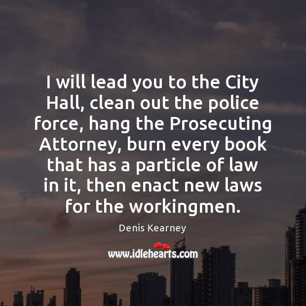 Image, I will lead you to the City Hall, clean out the police
