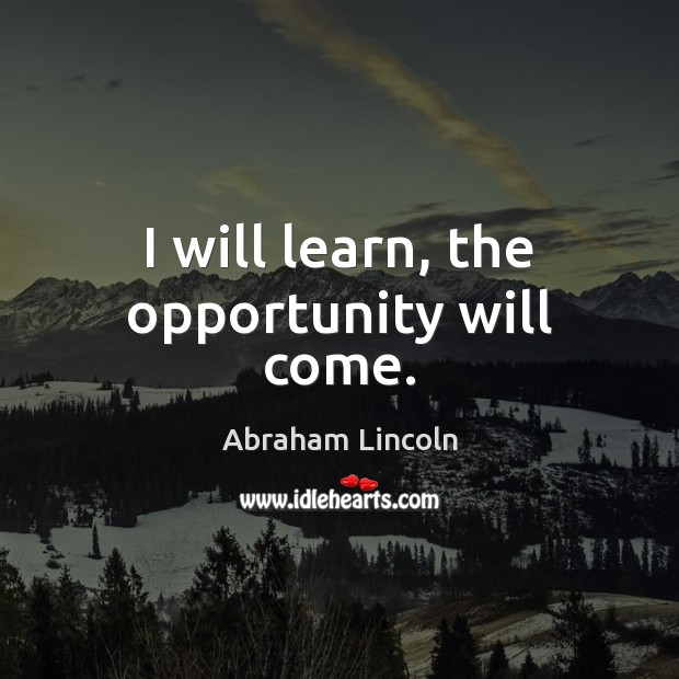 Image, I will learn, the opportunity will come.