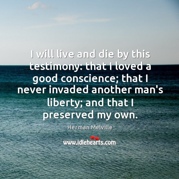 I will live and die by this testimony: that I loved a Image