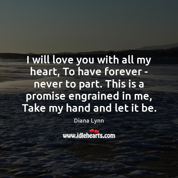 I will love you with all my heart, To have forever – Image