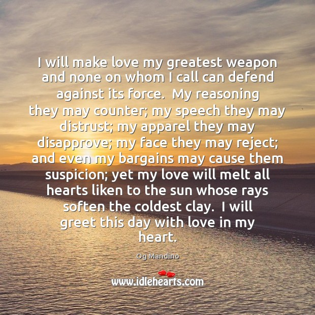 Image, I will make love my greatest weapon and none on whom I