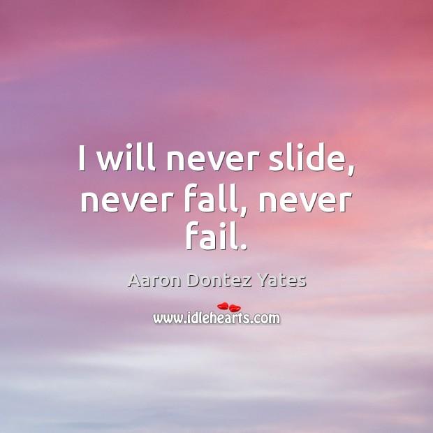 I will never slide, never fall, never fail. Image