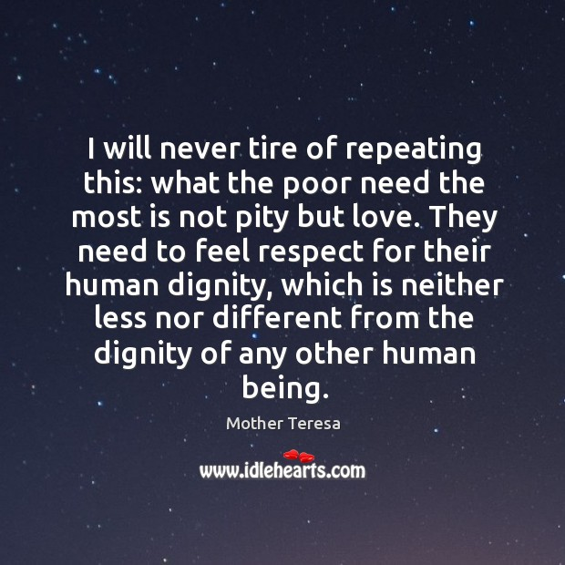 Image, I will never tire of repeating this: what the poor need the