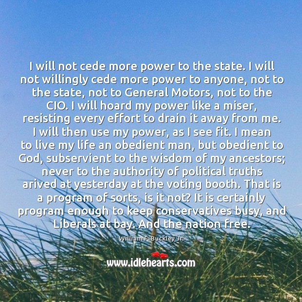 Image, I will not cede more power to the state. I will not