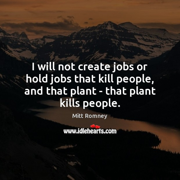Image, I will not create jobs or hold jobs that kill people, and