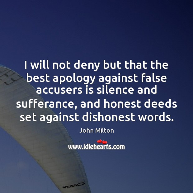 Image, I will not deny but that the best apology against false accusers