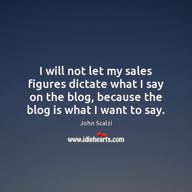 I will not let my sales figures dictate what I say on Image