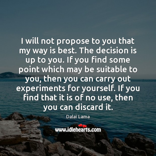 I will not propose to you that my way is best. The Image