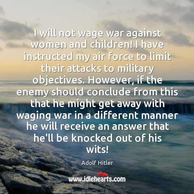 Image, I will not wage war against women and children! I have instructed