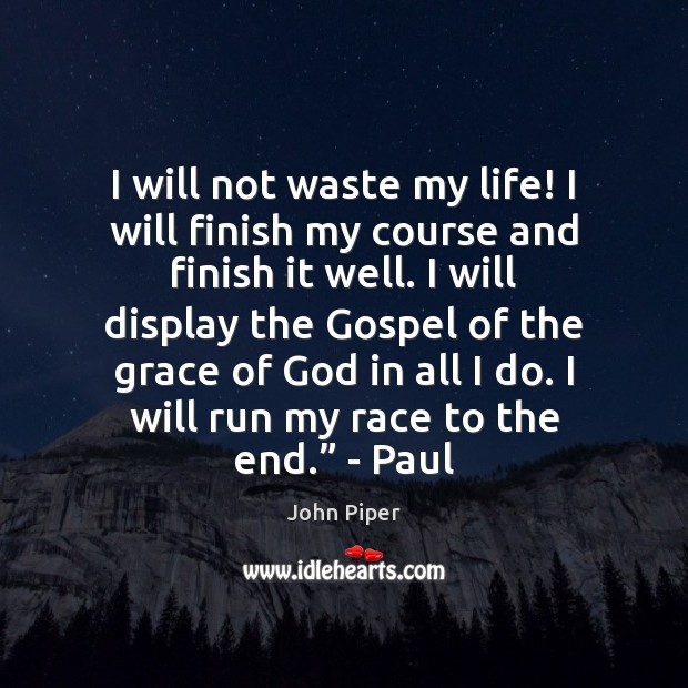 I will not waste my life! I will finish my course and Image