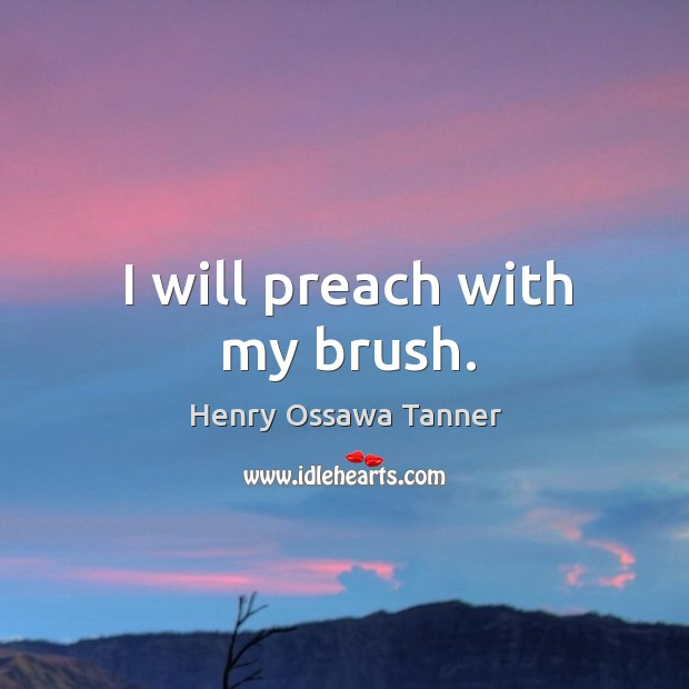 I will preach with my brush. Image