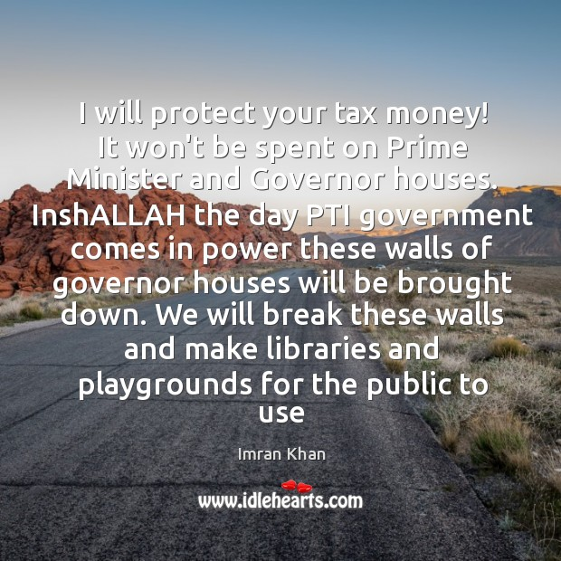 I will protect your tax money! It won't be spent on Prime Image