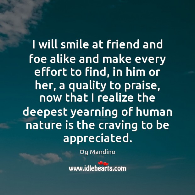I will smile at friend and foe alike and make every effort Image