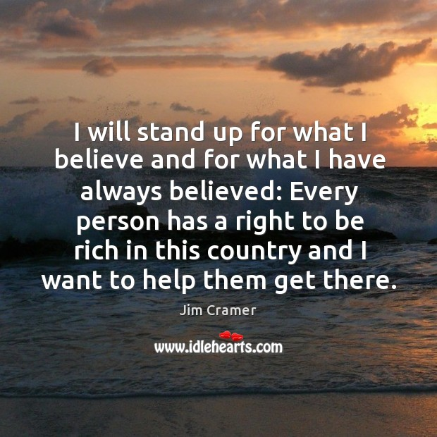 I will stand up for what I believe and for what I have always believed: Image
