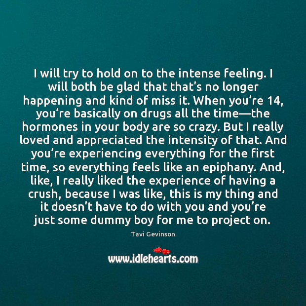 Image, I will try to hold on to the intense feeling. I will