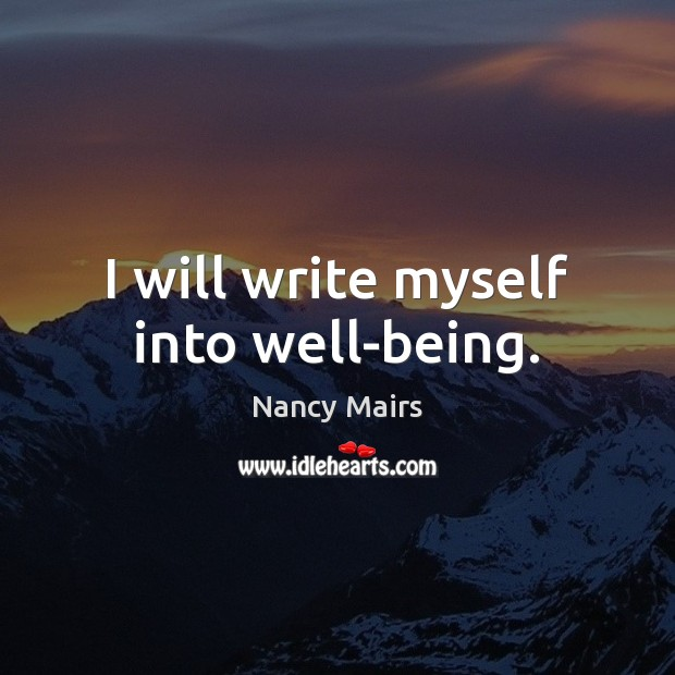 I will write myself into well-being. Image