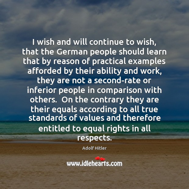 I wish and will continue to wish, that the German people should Comparison Quotes Image