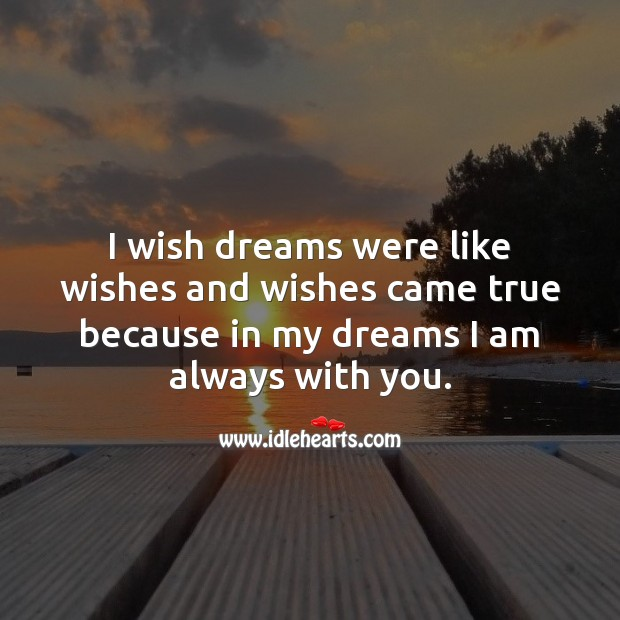 I wish dreams were like wishes. Romantic Messages Image