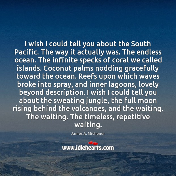 I wish I could tell you about the South Pacific. The way Image