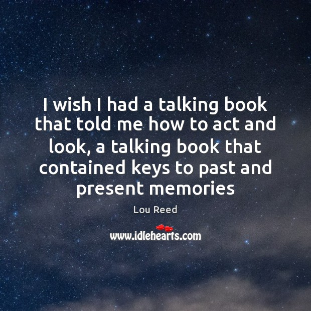 I wish I had a talking book that told me how to Image