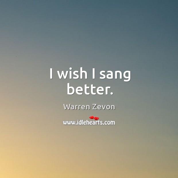 I wish I sang better. Image