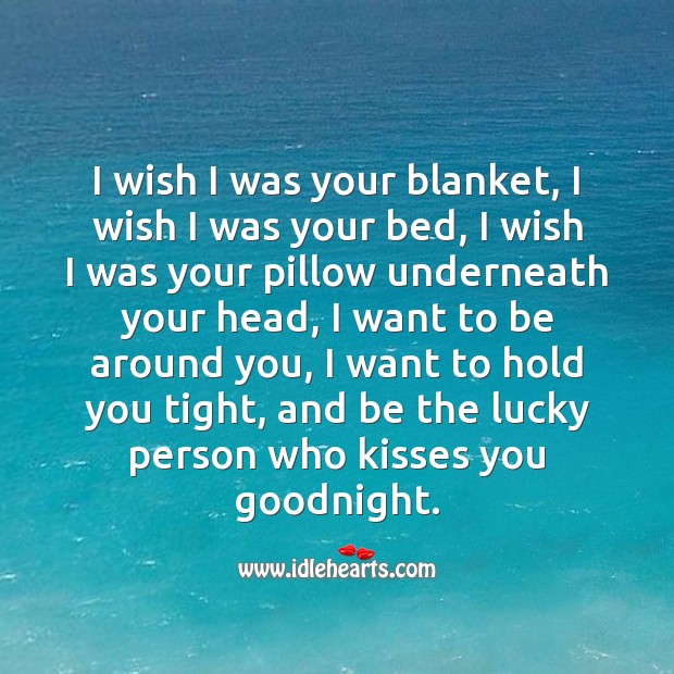 I wish I was your blanket Good Night Messages Image