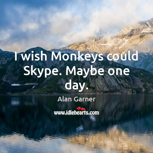Image, I wish Monkeys could Skype. Maybe one day.