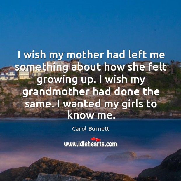I wish my mother had left me something about how she felt growing up. Image