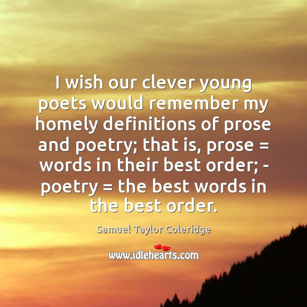 Image, I wish our clever young poets would remember my homely definitions of