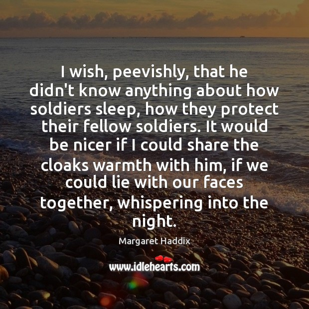 I wish, peevishly, that he didn't know anything about how soldiers sleep, Image