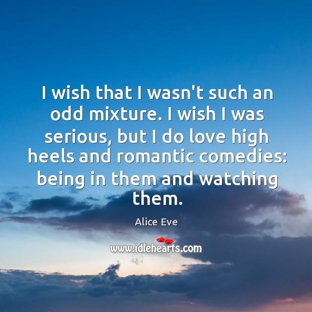 Image, I wish that I wasn't such an odd mixture. I wish I
