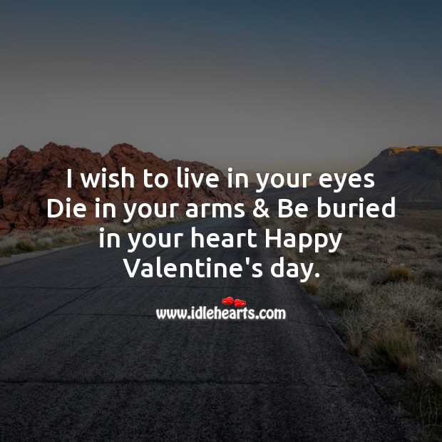 I wish to live in your eyes Valentine's Day Messages Image