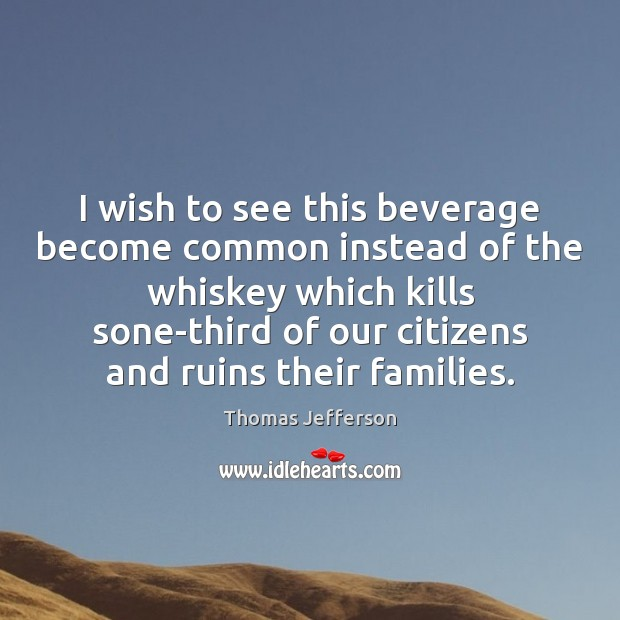 Image, I wish to see this beverage become common instead of the whiskey