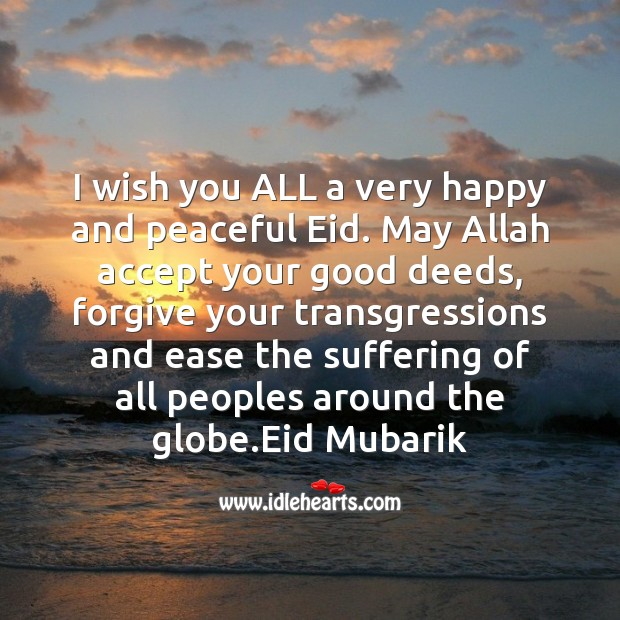 Image, I wish you all a very happy and peaceful eid.