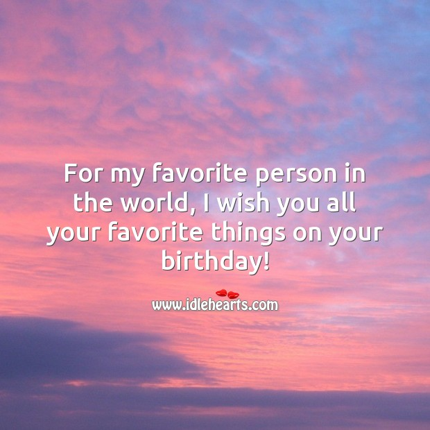 Image, I wish you all your favorite things on your birthday!