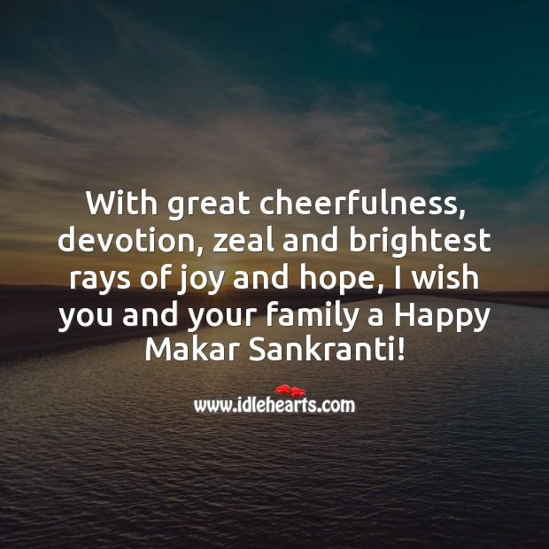 I wish you and your family a Happy Makar Sankranti! Makar Sankranti Wishes Image