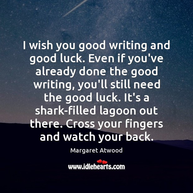 Image, I wish you good writing and good luck. Even if you've already