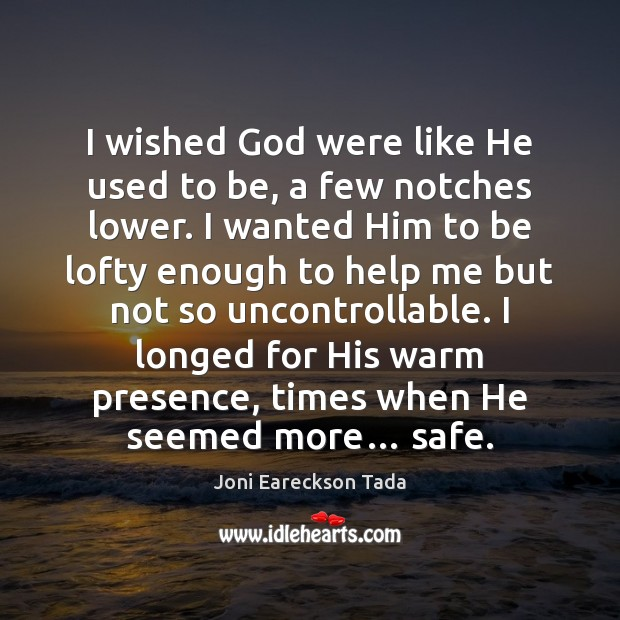 Image, I wished God were like He used to be, a few notches
