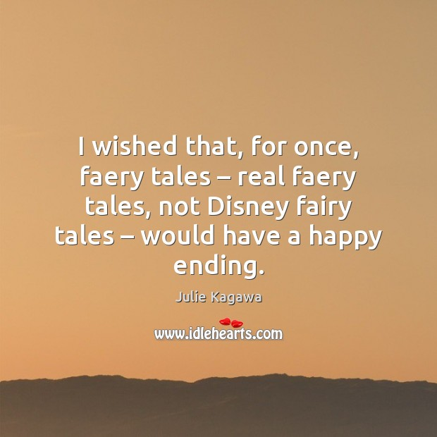 Image, I wished that, for once, faery tales – real faery tales, not Disney