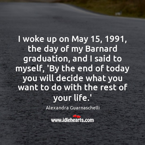 Image, I woke up on May 15, 1991, the day of my Barnard graduation, and