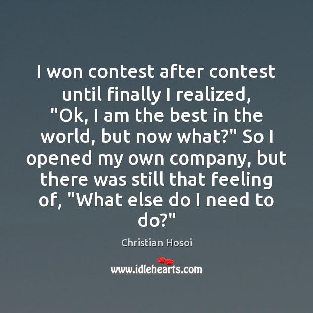 "I won contest after contest until finally I realized, ""Ok, I am Image"