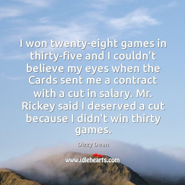 I won twenty-eight games in thirty-five and I couldn't believe my eyes Image