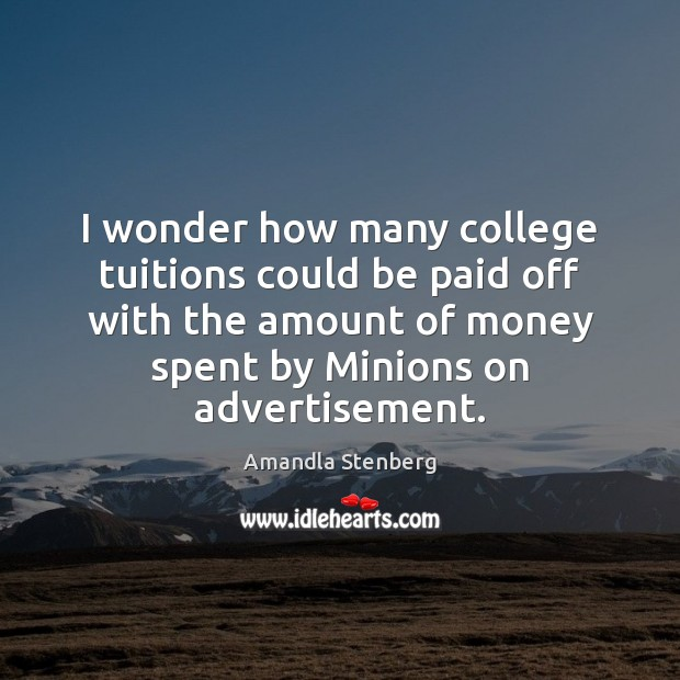 Image, I wonder how many college tuitions could be paid off with the