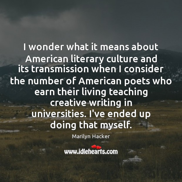 Image, I wonder what it means about American literary culture and its transmission