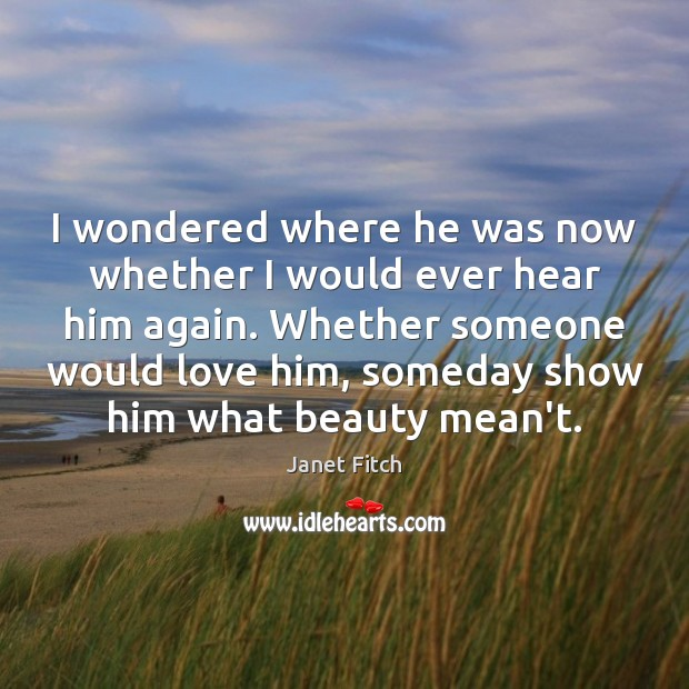 I wondered where he was now whether I would ever hear him Image