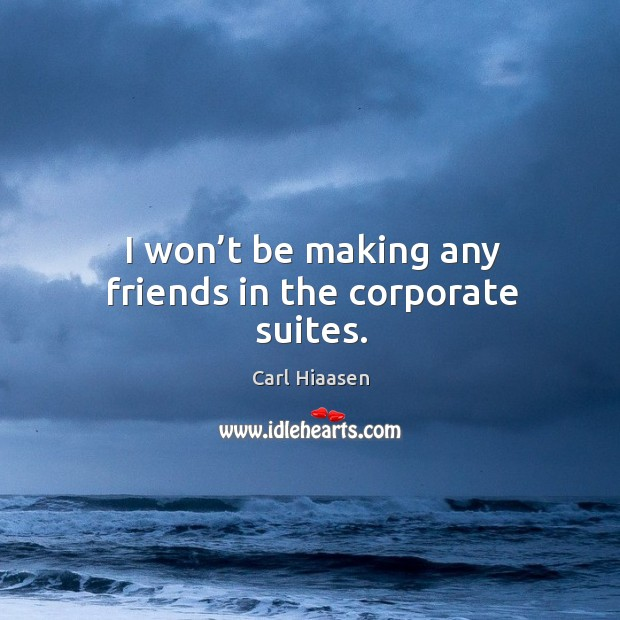 I won't be making any friends in the corporate suites. Image